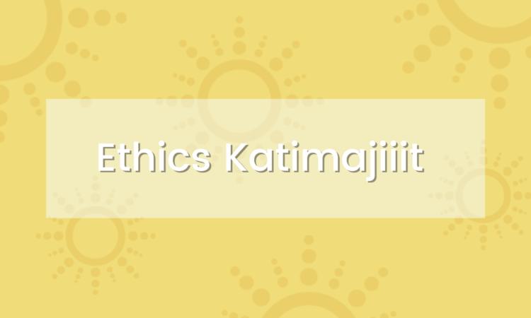 Job - Featured Image - Ethics Katimajiiit